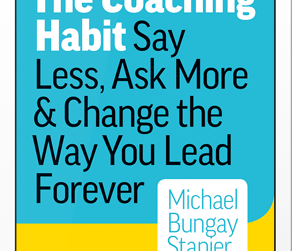 Book Review- The Coaching Habit by Michael Bungay Stanier